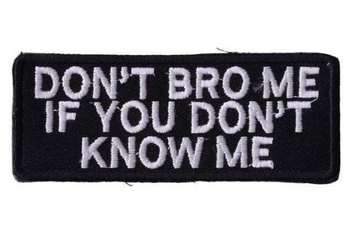 dont-bro-me-if-you-dont-know-me