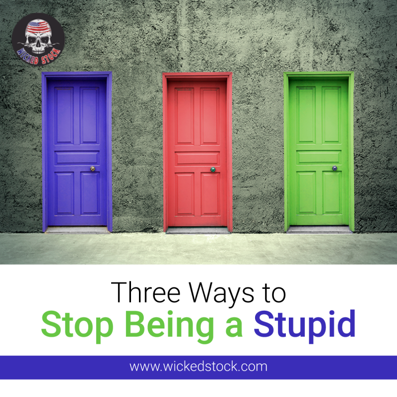 Three-Ways-to-Stop-Being-a-Stupid
