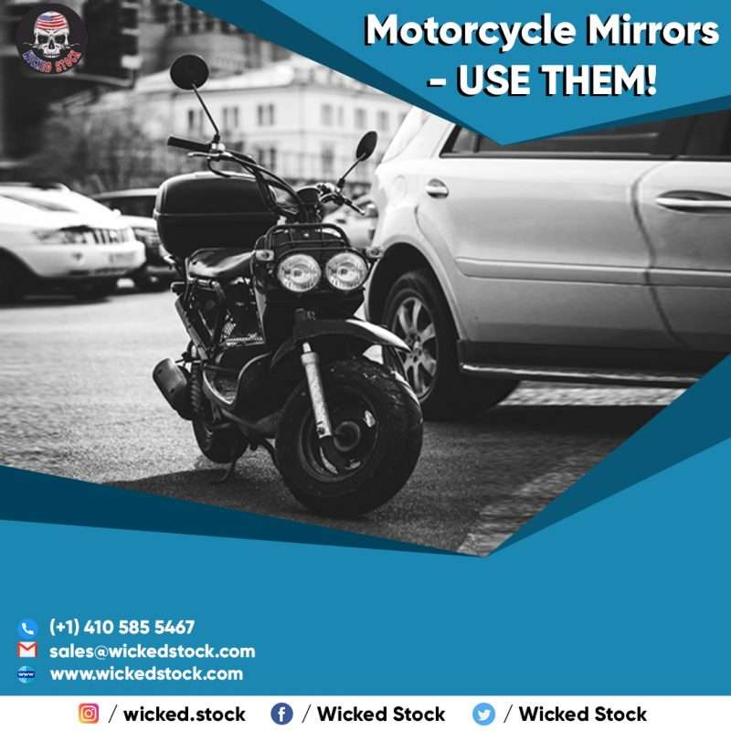 Motorcycle Mirrors – USE THEM!