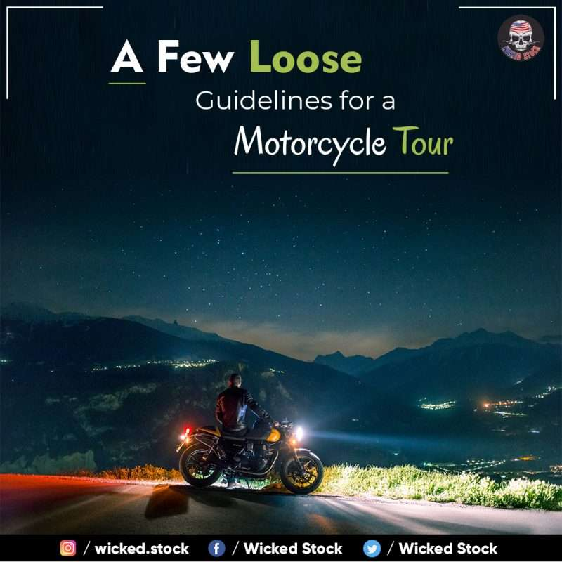 A Few Loose Guidelines for a Motorcycle Tour