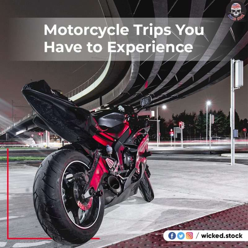 Motorcycle Trips You Have to Experience